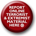 Stop - Report Terrorist and Extremist material here