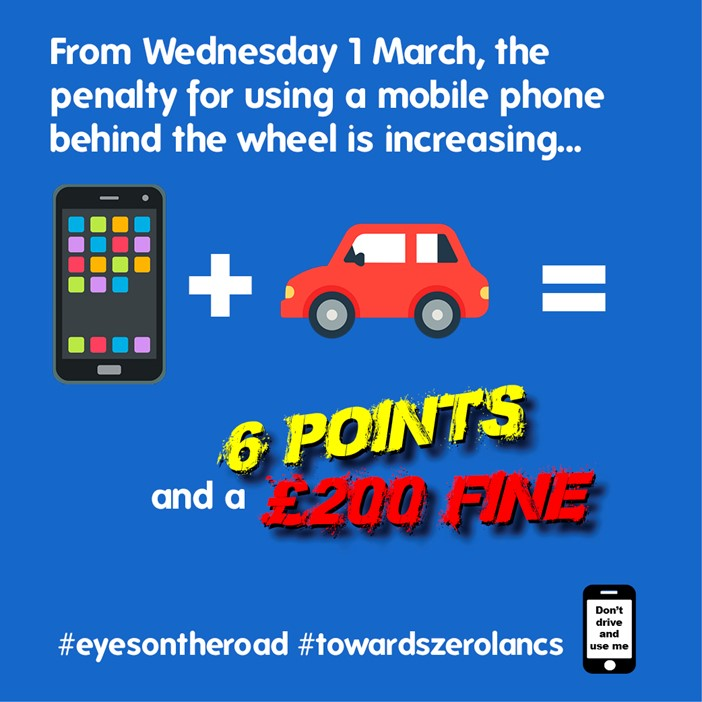 LANCASHIRE Constabulary is supporting a national campaign to raise awareness of the dangers of using a mobile phone behind the wheel and the tough new penalties for those who flout the law.         From next week, Wednesday 1 March 2017, new legislation comes into effect that means motorists who...