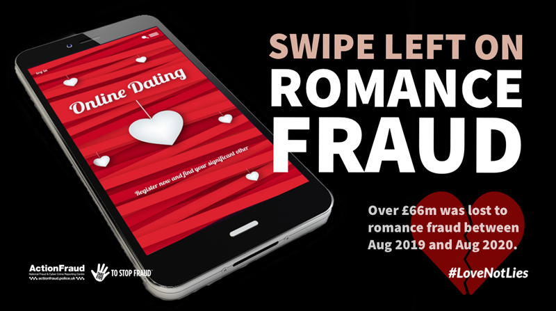 Swipe left on Romance Fraud. Over £66m was lost to romance fraud between Aug 2019 and Aug 2020. #LoveNotLies